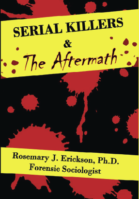 Serial Killers & The Aftermath